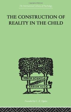 The Construction Of Reality In The Child (The International Library of Psychology) by Piaget  Jean, http://www.amazon.co.uk/dp/0415846757/ref=cm_sw_r_pi_dp_hiTRtb1Y0371P