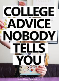 College advice nobody tells you - the true things you need to know as a college student, from a college student.