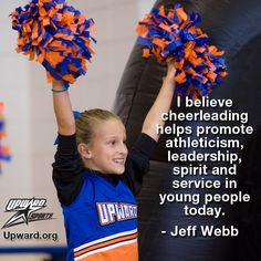 I believe cheerleading helps promote athleticism, leadership, spirit and service in young people today.  - Jeff Webb
