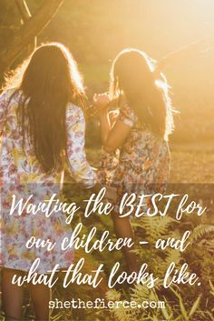 What Motherhood Means to Me: Wanting the Best for My Children | Taking your own childhood and experiences, and applying them to give your kids the best childhood you can offer.