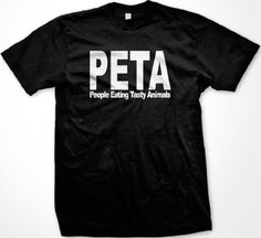 PETA People Eating Tasty Animals T-shirt (Many Colors) Funny T-shirts Large Black