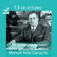 13 de octubre, aniversario luctuoso del ex presidente de México Manuel Ávila Camacho.