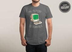Check out the design My Memory Is Terrible by Michael Buxton on Threadless