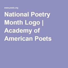 National Poetry Month Logo   Academy of American Poets