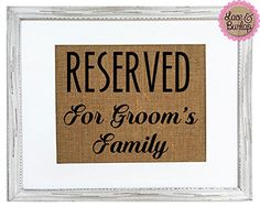 """Burlap sign 8x10 SET OF 2 """"Reserved For Grooms Family"""" """"Reserved For Brides Family""""-Rustic Country Shabby Chic Vintage Wedding Decor / Love / Home Decor / Reserved Sign"""