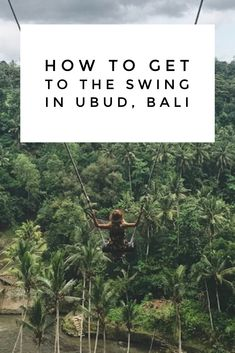 Is the jungle swing in Ubud, Bali on your bucket list? Here's how to get there!