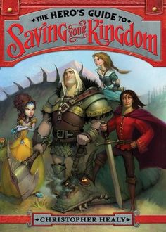 Hero's Guide to Saving Your Kingdom - very funny MG book about fairy tale princes