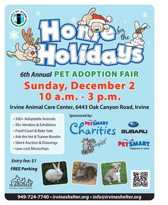 Join us for our 6th annual Home for the Holidays Pet Adoption Fair on Sunday, December 2 from 10 a.m. to 3 p.m. The event will feature over 50 vendors, rescues and shelters with over 500 animals looking for their forever homes. This annual event features pet and human related vendors, food, a silent auction and bake sale booths. Visit www.irvineshelter.org for a full list of participating vendors, rescues and shelters.  I'll be there with SCLRR!  Come on out!  http://www.sclrr.org/rescue/