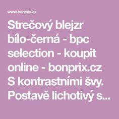 Strečový blejzr bílo-černá - bpc selection - koupit online - bonprix.cz S kontrastními švy. Postavě lichotivý střih s uzávěrem na jeden knoflík a ramenními ...