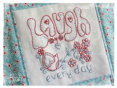 """""""Laugh Every Day"""" a stitchery pattern by Jenny of Elefantz"""