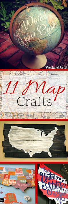 11 DIY Map Crafts from globes, art, decor, travel memories, pallet signs and gifts.