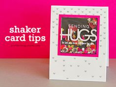 Lots of great ideas and tips...Shaker Card Tips Video by Jennifer McGuire Ink. links to other shaker card videos and posts too