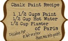 to try--Chalk Paint recipe