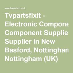Tvpartsfixit - Electronic Component Supplier in New Basford, Nottingham (UK)
