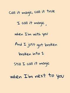 """Cold Play: """"magic"""" """"Llámalo magia, llámalo verdad... Yo lo llamo magia cuando estoy contigo... Y acabo de romperme, de romperme en dos, y todavía lo llamo magia cuando estoy a tu lado"""""""
