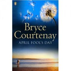 April Fool's Day, by Bryce Courtenay | She'll Never Know
