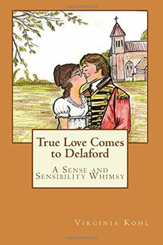 True Love Comes to Delaford: A Sense and Sensibility Whimsy by Virginia Kohl https://www.amazon.com/dp/1539312054/ref=cm_sw_r_pi_dp_U_x_pX2LAbM0NQ2KR