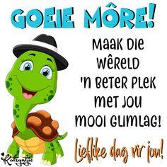 Maak die wêreld 'n beter plek met jou mooi glimlag! Goeie Nag, Goeie More, Afrikaans Quotes, Morning Greetings Quotes, Good Morning Wishes, Words, Amen, Phone, Pictures