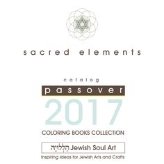 I'm honored to present s a c r e d  e l e m e n t s my NEW Collection of Coloring Books for Passover 2017 by HaLeLuYa's Jewish Soul Art. Ancient Jewish Symbols...Continue reading →