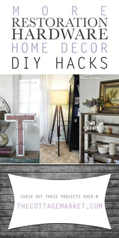 More Restoration Hardware Home Decor DIY Hacks - The Cottage Market #RestorationHardware, #RestorationHardwareHacks, #RestorationHardwareDIYProjects