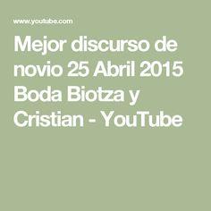 Mejor discurso de novio 25 Abril 2015 Boda Biotza y Cristian - YouTube