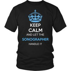 Sonographer T-shirt | Keep Calm And Let The Sonographer Handle It #sonographer #dms #sonography
