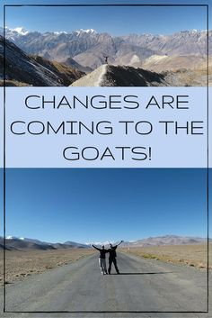 Changes Are Coming To The Goats!