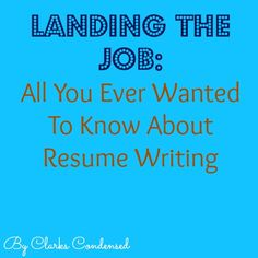 How to Write a Good Resume by Clarks Condensed
