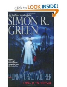 The Unnatural Inquirer: A Novel of the Nightside: Amazon.co.uk: Simon R. Green: Books