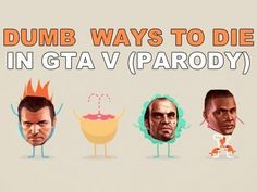 DUMB WAYS TO DIE IN GTA V (PARODY) -- i did feel really dumb after dropping a grenade and trying to punch a mountain lion...