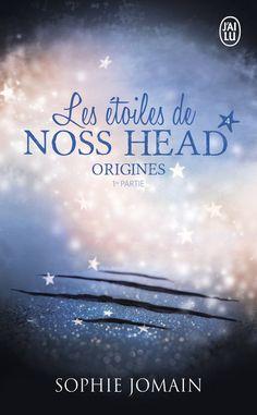 Les étoiles de noss head tome 4 origines de sophie jomain