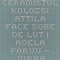 Ceramistul Kolozsi Attila face sobe de lut | Adela Pârvu – jurnalist home & garden