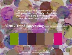 SS/2017 trend forecasting for Women, Men, Intimate, Sport Apparel - Create the desired sustainable fabric with polka dots and lively color tones that delivering the perfectly comfort and the most natural hand-feel. www.FashionWebGraphic.com