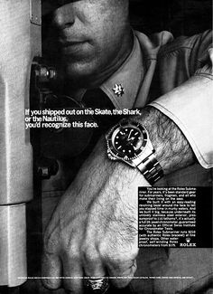 """1967 Rolex Submarine Commander Ad. """"If you shipped out on the Skate, the Shark, or the Nautilus, you'd recognize this face."""" (Click on photo for larger image.) Photo found here: http://rolexblog.blogspot.com/2008/06/1967-rolex-submarine-commander.html"""