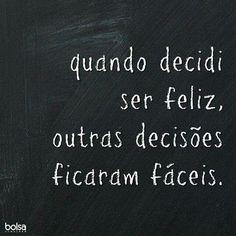 Escolha ser feliz =^_^=