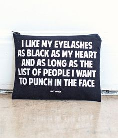 Black Eyelashes, Black Heart Pouch LOL omg best makeup bag ever True Words, Gifts For Makeup Lovers, Me Quotes, Funny Quotes, Qoutes, Makeup Quotes Funny, Lash Quotes, Famous Quotes, Quotations