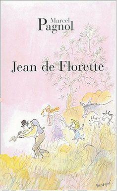 L'Eau des collines, Tome 1 : Jean de Florette de Marcel Pagnol