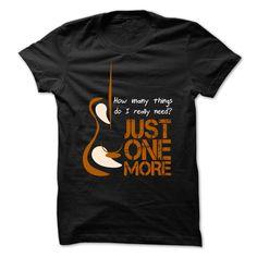 (Tshirt Sale) Guitars Just One More [Tshirt design] Hoodies, Funny Tee Shirts