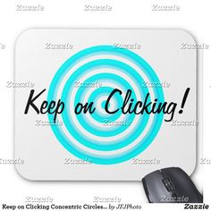 Shop Keep on Clicking Concentric Circles Mouse Pad created by JFJPhoto. Keep On, New Employee, Custom Mouse Pads, Marketing Materials, Circles, Cover
