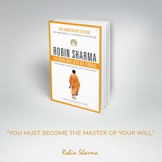 """""""You must become the master of your will."""" ~ The Monk Who Sold His Ferrari"""