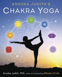 ANODEA JUDITH'S #CHAKRA #YOGA, by Anodea Judith  http://www.llewellyn.com/product.php?ean=9780738744445
