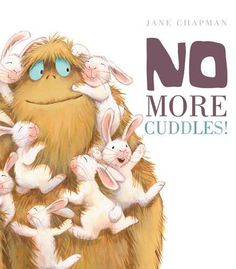 No More Cuddles! by Jane Chapman