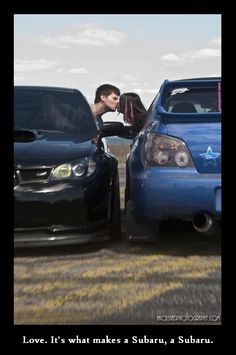 Love. It's what makes a Subaru, a Subaru.-one day austynn and i will own two awesome Subarus like these ones and we will need a picture like this :)