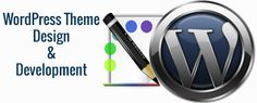 WordPress Theme Development - Make Your Blogs & Sites More Appealing  #WordPressThemeDevelopment