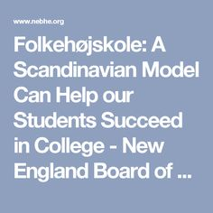 Folkehøjskole: A Scandinavian Model Can Help our Students Succeed in College - New England Board of Higher Education : New England Board of Higher Education