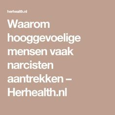 Waarom hooggevoelige mensen vaak narcisten aantrekken – Herhealth.nl Good To Know, Feel Good, Peter Pan Syndrome, Narcissistic Mother, Health Psychology, Coaching, Highly Sensitive Person, Excercise, Life Lessons