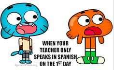 Students on 1st day of Spanish class with teacher who speaks Spanish the whole class.