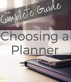The Complete Guide to Choosing a Planner: Important questions to ask yourself to find the perfect planner to fit you! #College #Plan #Organize