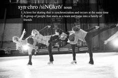 Synchro definition: so true Figure Skating Quotes, Synchronized Skating, On Thin Ice, Skate 3, Ice Skating Dresses, Ice Dance, Roller Skating, Way Of Life, My Passion