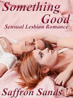 Something Good by Saffron Sands http://www.amazon.com/dp/B013RKZ1TE/ref=cm_sw_r_pi_dp_fsP0vb0ZE0RKS